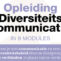 In mei & juni '21: opleiding Diversiteitscommunicatie